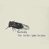 [樂評] Cicada - 《Over The Sea/Under The Water》 (2010)