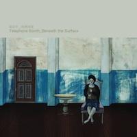 [樂評] 電話亭 (Telephone Booth) - 《暗潮洶湧》 (Beneath the Surface) (2010)