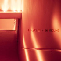[樂評] 9 Maps – 《High Incline》 (2012)